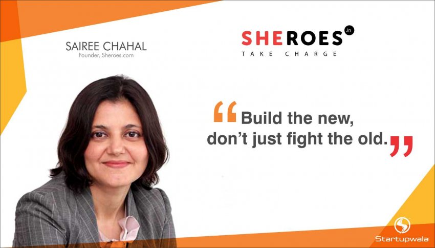 Sairee Chahal,Founder of Sheroes.com